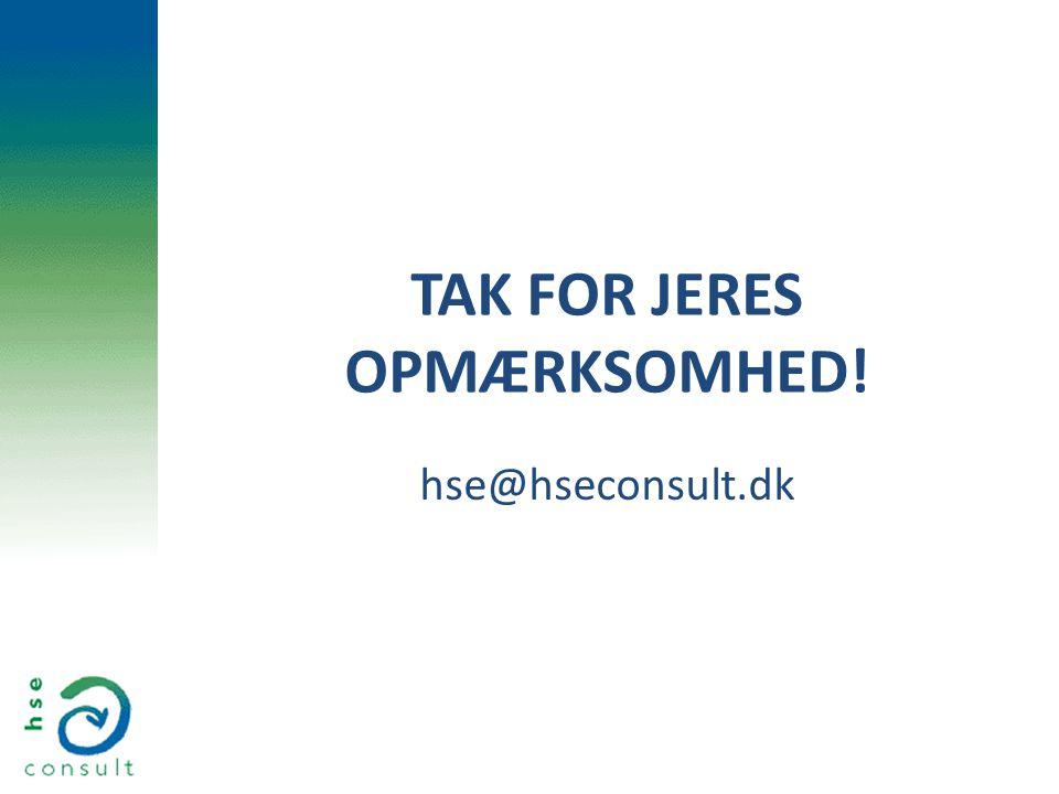TAK FOR JERES OPMÆRKSOMHED! hse@hseconsult.dk