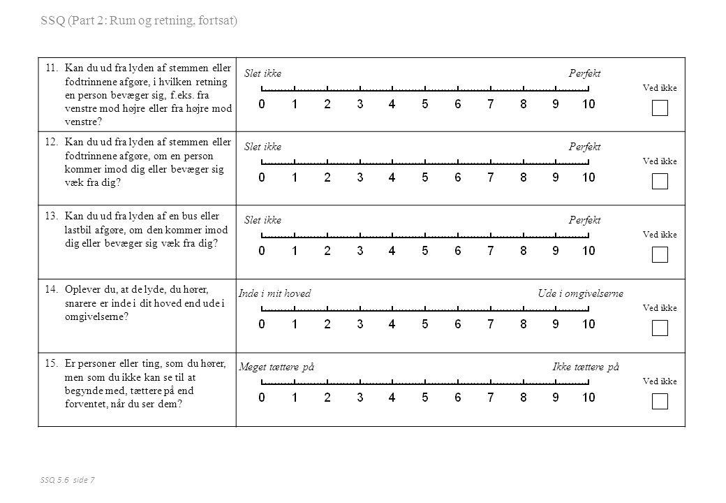 11.Kan du ud fra lyden af stemmen eller fodtrinnene afgøre, i hvilken retning en person bevæger sig, f.eks.