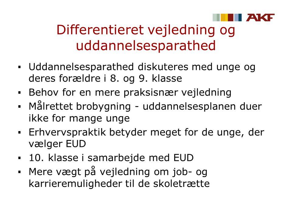 Differentieret vejledning og uddannelsesparathed  Uddannelsesparathed diskuteres med unge og deres forældre i 8.