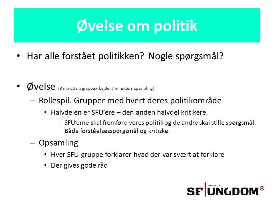 Øvelse om politik • Har alle forstået politikken. Nogle spørgsmål.