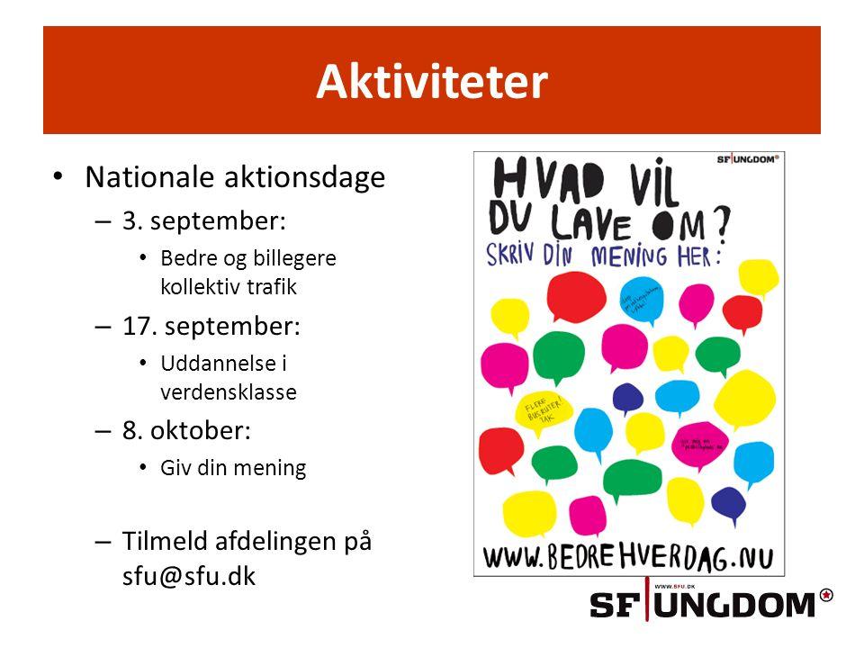 Aktiviteter • Nationale aktionsdage – 3. september: • Bedre og billegere kollektiv trafik – 17.