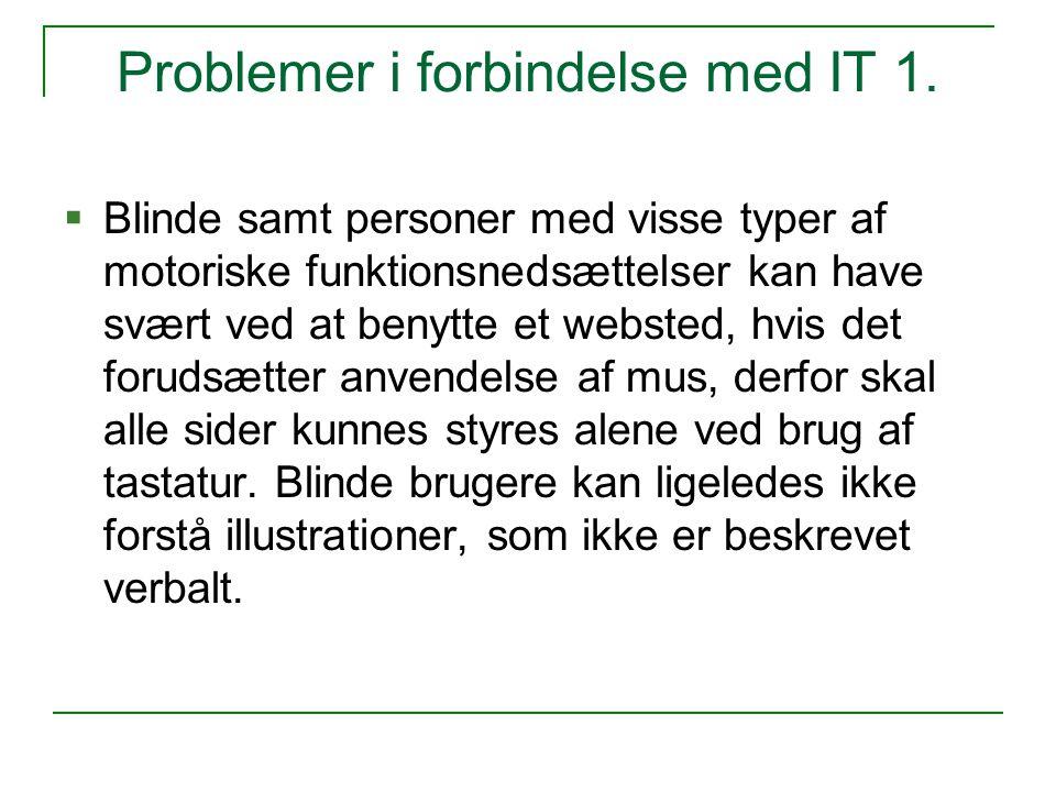 Problemer i forbindelse med IT 1.