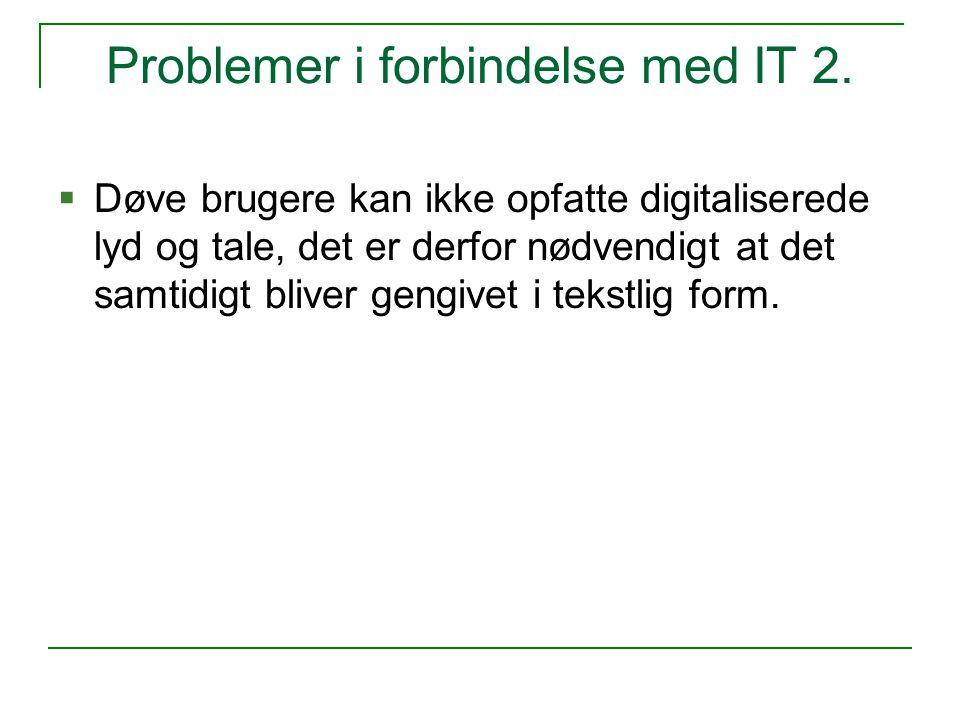 Problemer i forbindelse med IT 2.