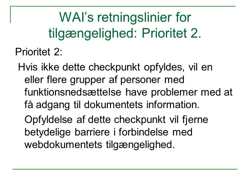 WAI's retningslinier for tilgængelighed: Prioritet 2.