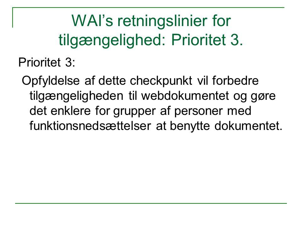 WAI's retningslinier for tilgængelighed: Prioritet 3.