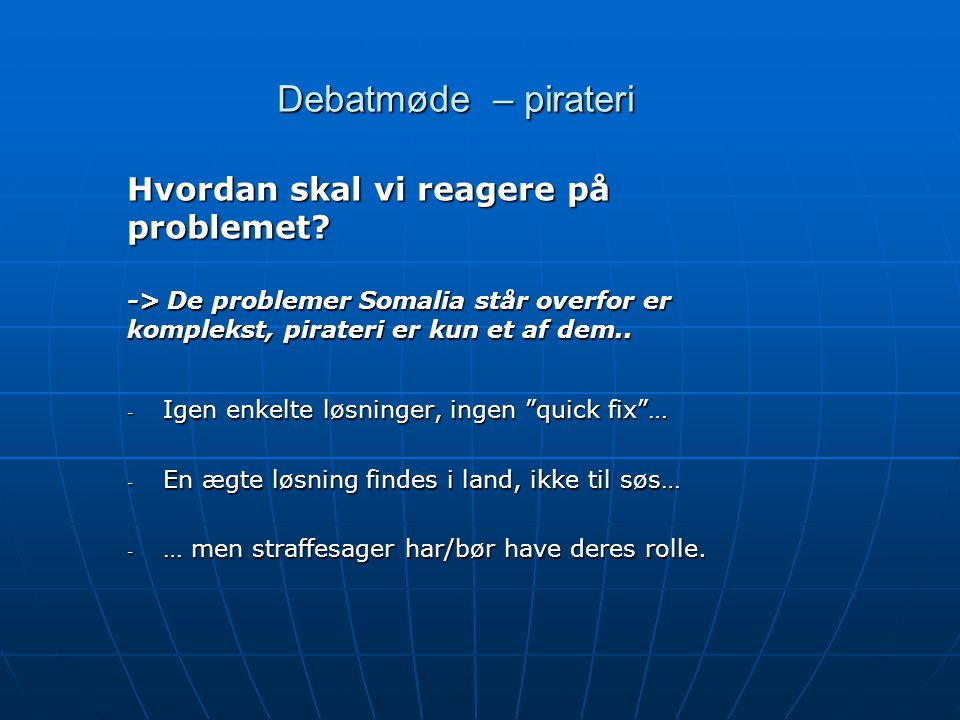 Debatmøde – pirateri Hvordan skal vi reagere på problemet.