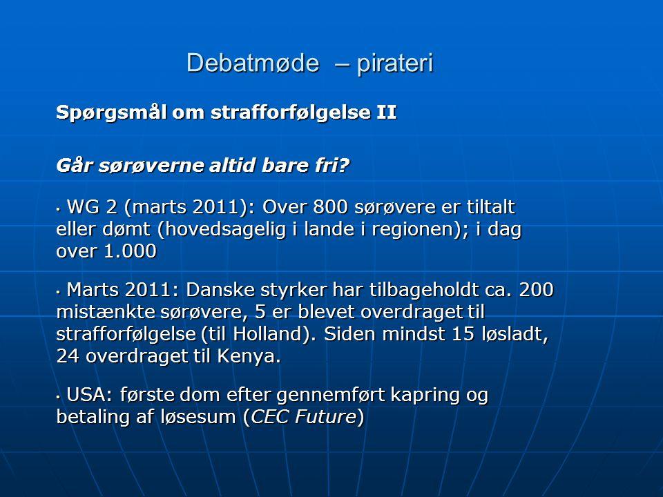 Debatmøde – pirateri Spørgsmål om strafforfølgelse II Går sørøverne altid bare fri.