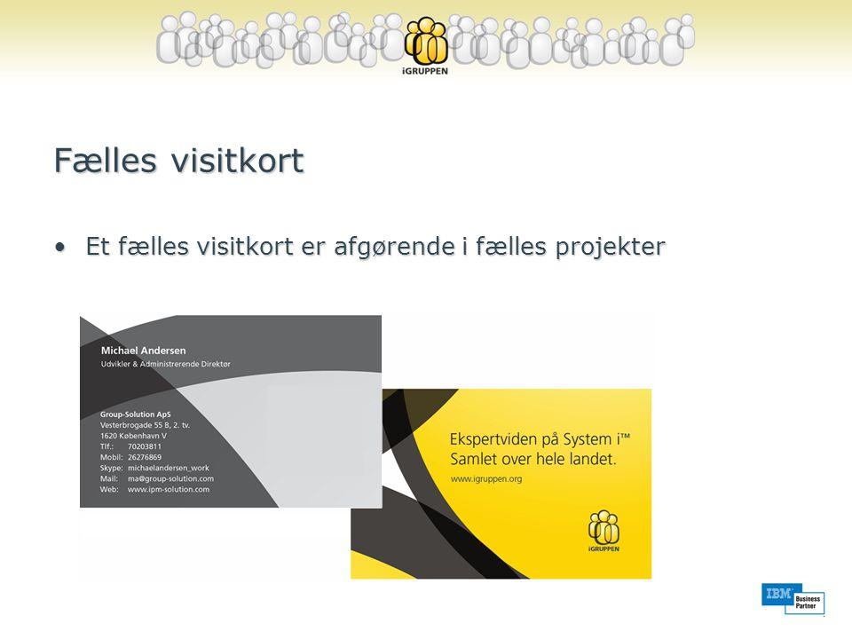 Fælles visitkort •Et fælles visitkort er afgørende i fælles projekter