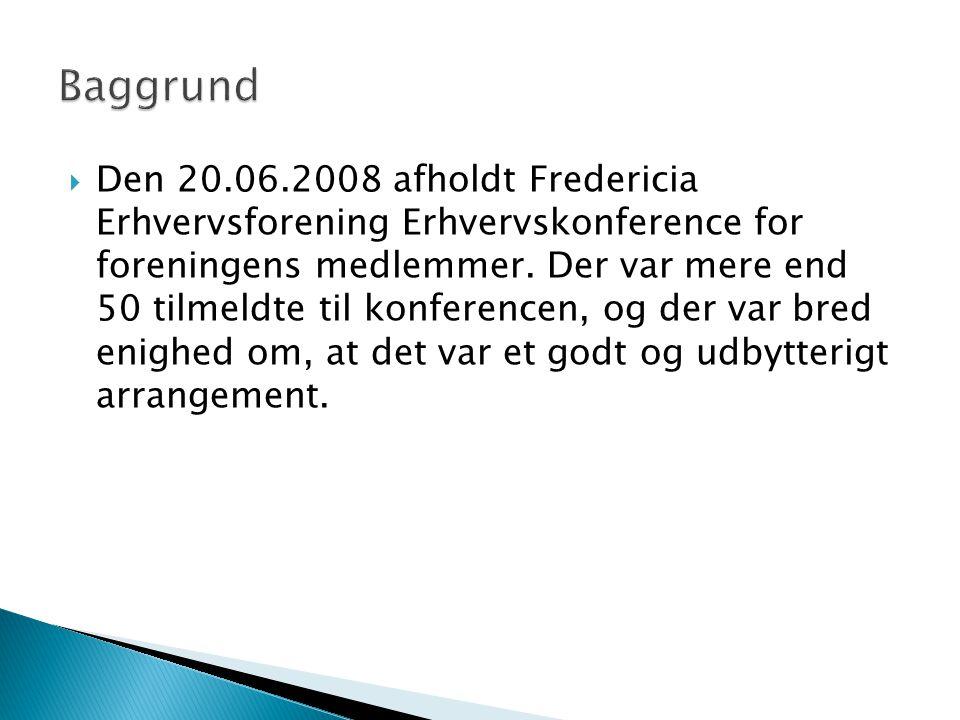  Den 20.06.2008 afholdt Fredericia Erhvervsforening Erhvervskonference for foreningens medlemmer.