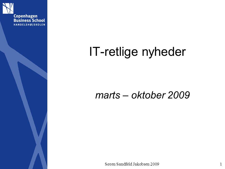 Søren Sandfeld Jakobsen 20091 IT-retlige nyheder marts – oktober 2009