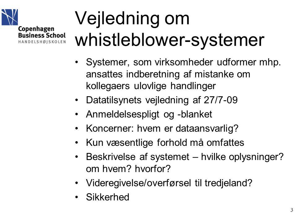 Vejledning om whistleblower-systemer •Systemer, som virksomheder udformer mhp.