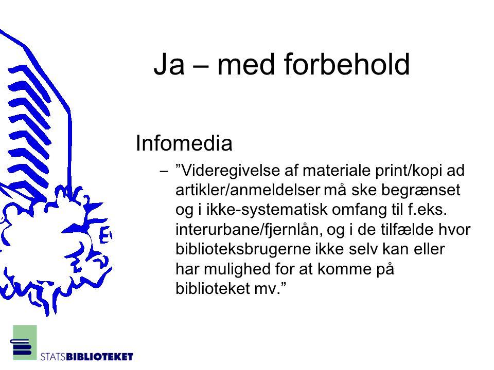 Ja – med forbehold Infomedia – Videregivelse af materiale print/kopi ad artikler/anmeldelser må ske begrænset og i ikke-systematisk omfang til f.eks.