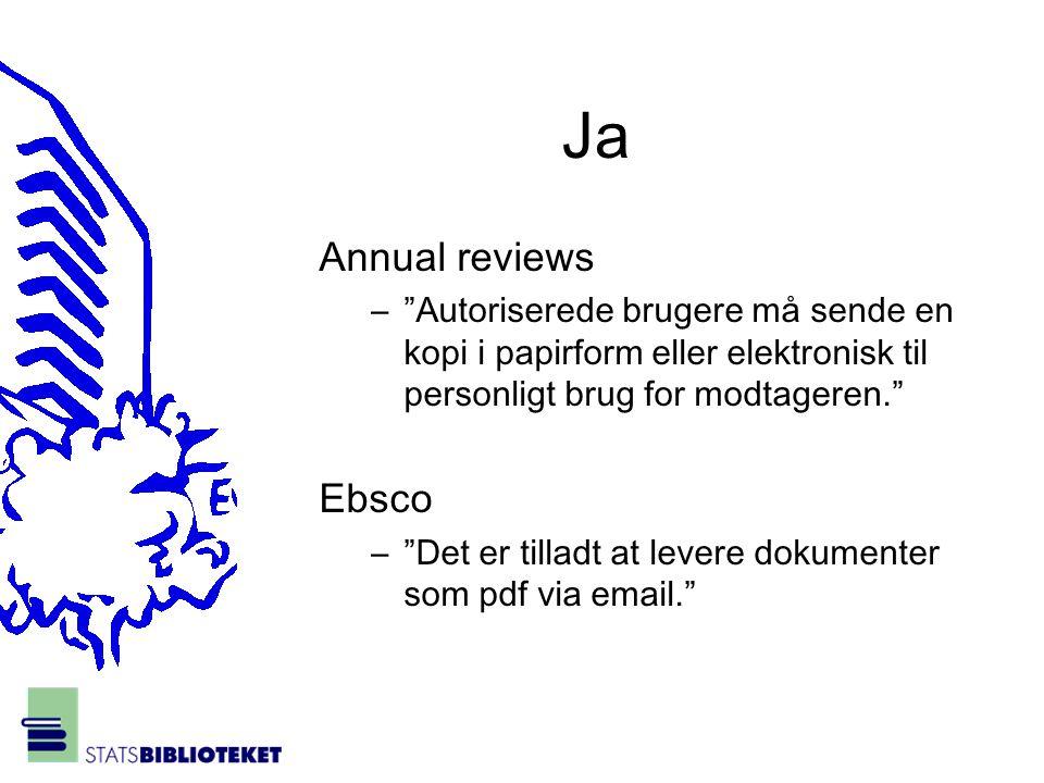 Ja Annual reviews – Autoriserede brugere må sende en kopi i papirform eller elektronisk til personligt brug for modtageren. Ebsco – Det er tilladt at levere dokumenter som pdf via email.