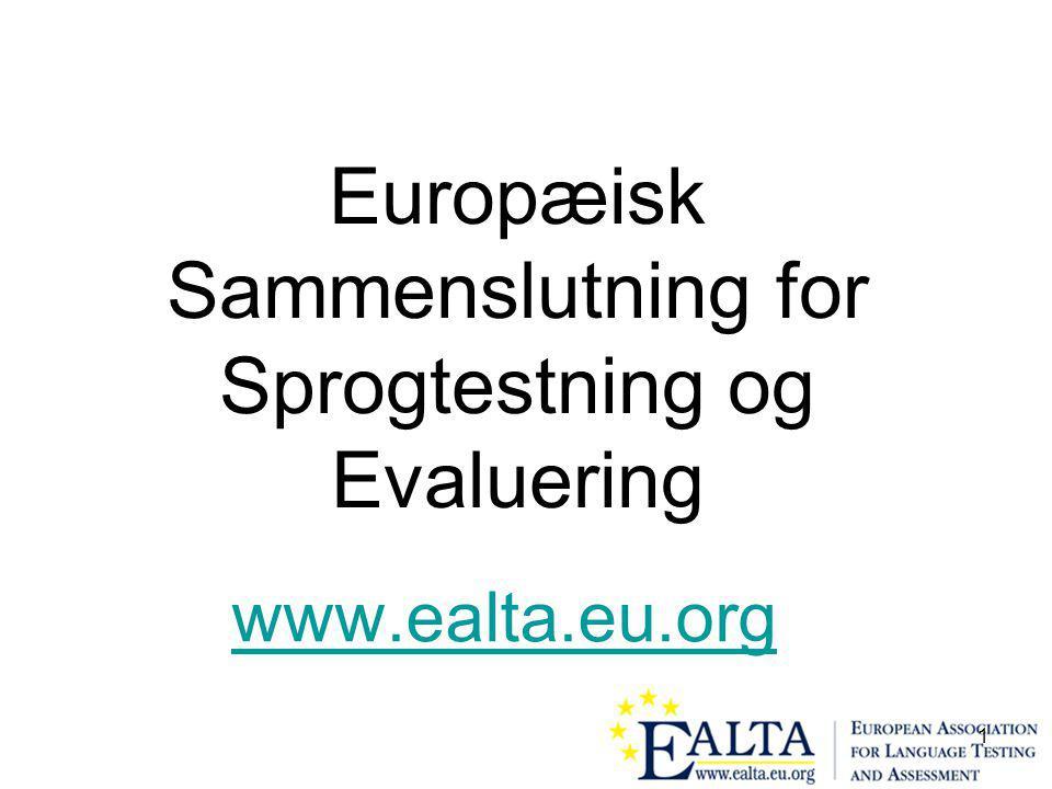 1 Europæisk Sammenslutning for Sprogtestning og Evaluering www.ealta.eu.org
