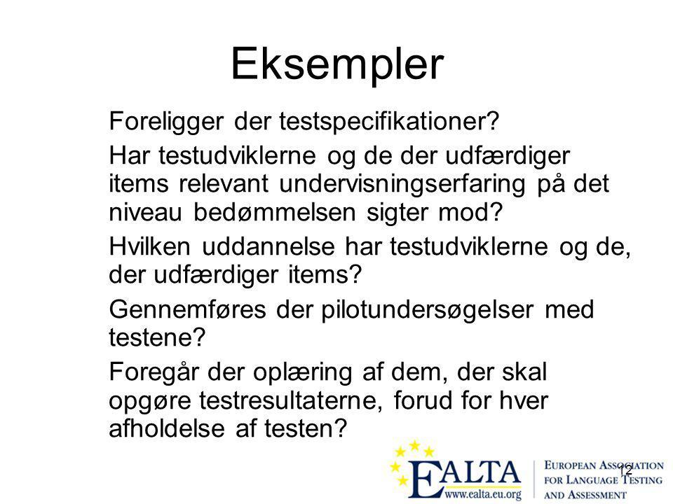 12 Eksempler Foreligger der testspecifikationer.