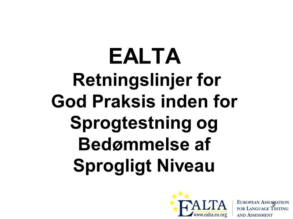 5 EALTA Retningslinjer for God Praksis inden for Sprogtestning og Bedømmelse af Sprogligt Niveau