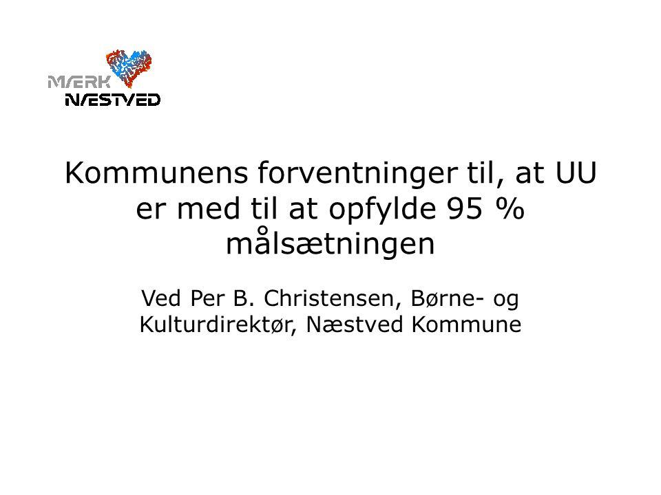 Kommunens forventninger til, at UU er med til at opfylde 95 % målsætningen Ved Per B.