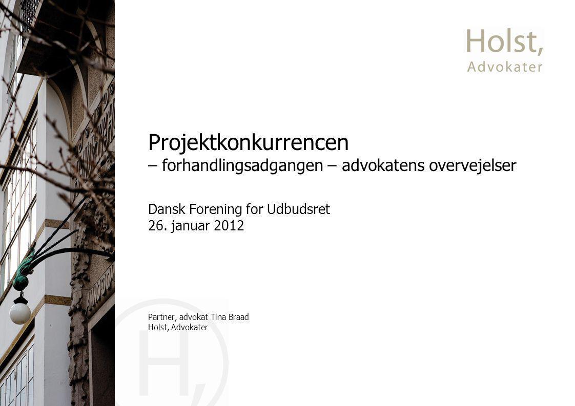 Projektkonkurrencen – forhandlingsadgangen – advokatens overvejelser Dansk Forening for Udbudsret 26.