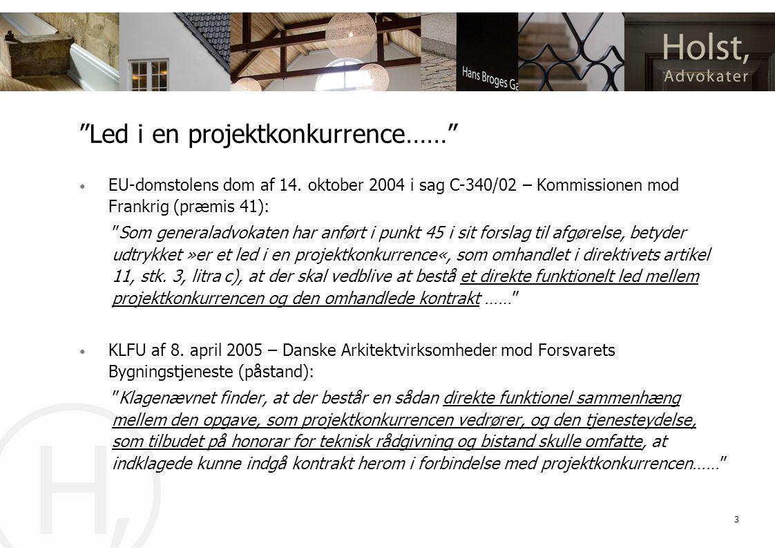 3 Led i en projektkonkurrence…… • EU-domstolens dom af 14.