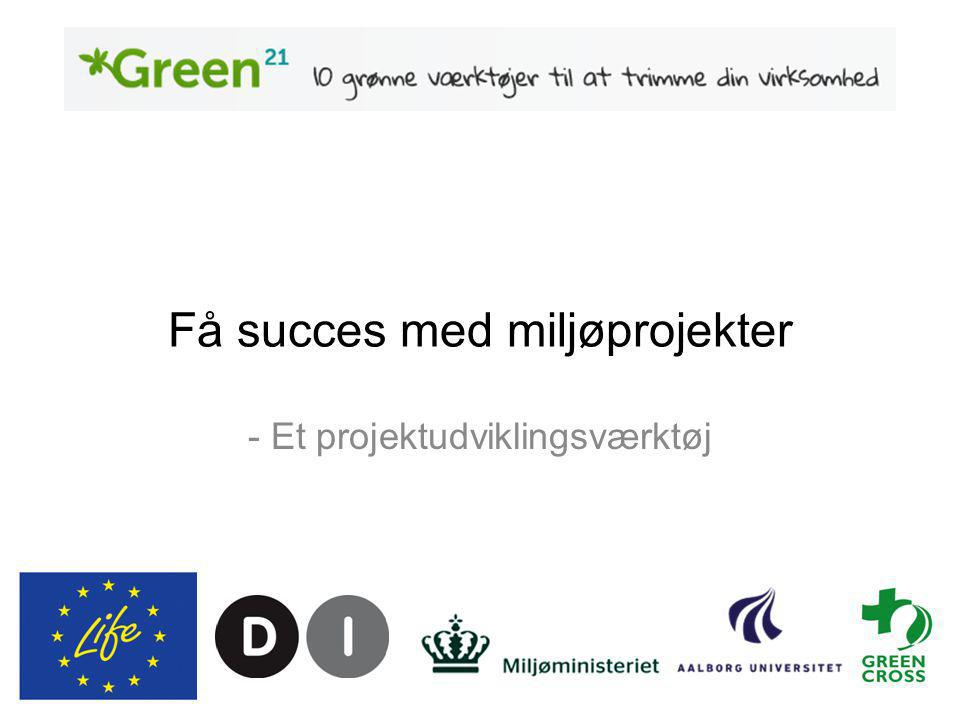 Få succes med miljøprojekter - Et projektudviklingsværktøj