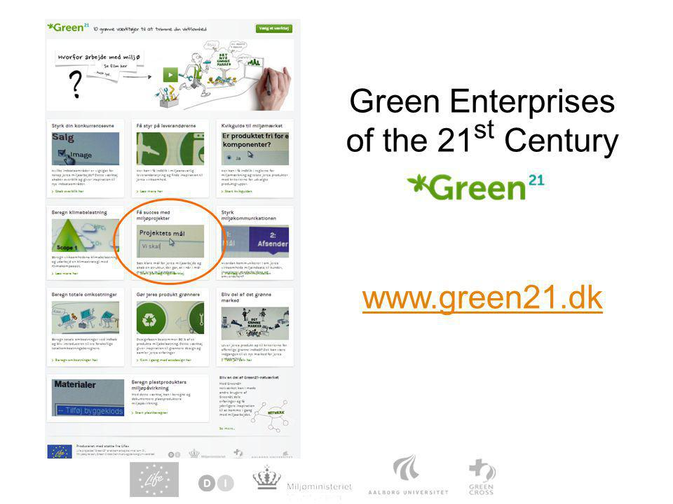 Green Enterprises of the 21 st Century www.green21.dk www.green21.dk