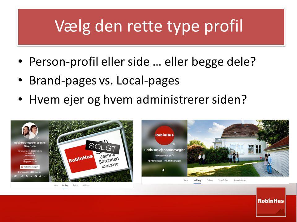 Vælg den rette type profil • Person-profil eller side … eller begge dele.