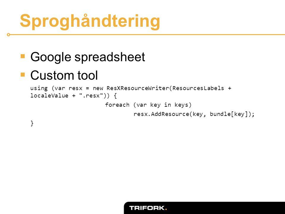 Sproghåndtering  Google spreadsheet  Custom tool using (var resx = new ResXResourceWriter(ResourcesLabels + localeValue + .resx )) { foreach (var key in keys) resx.AddResource(key, bundle[key]); }