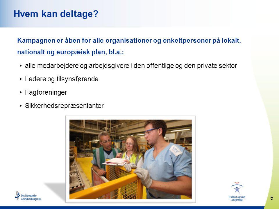 5 www.healthy-workplaces.eu Hvem kan deltage.