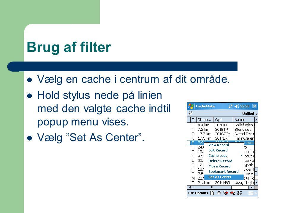 Brug af filter  Vælg en cache i centrum af dit område.