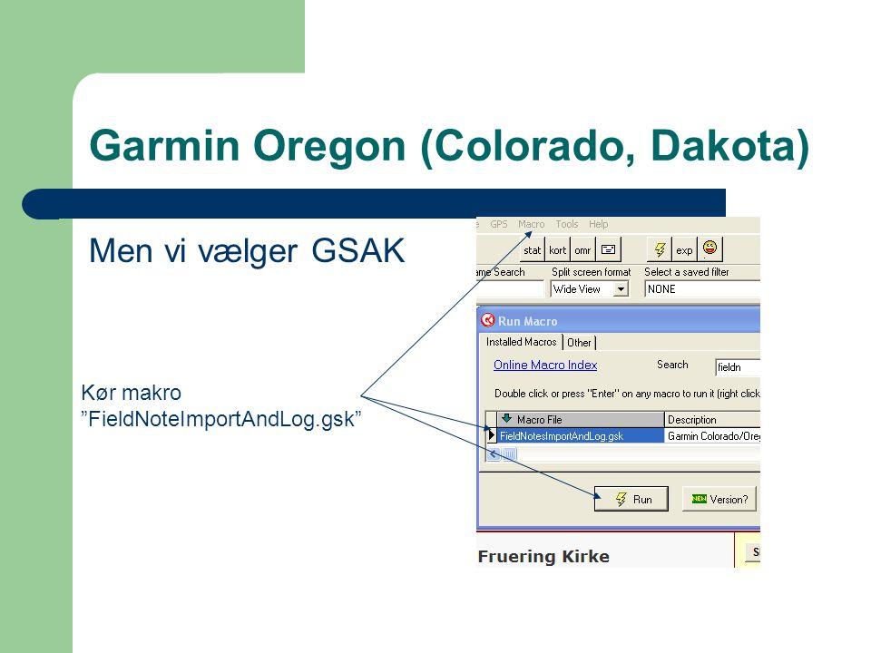 Men vi vælger GSAK Kør makro FieldNoteImportAndLog.gsk