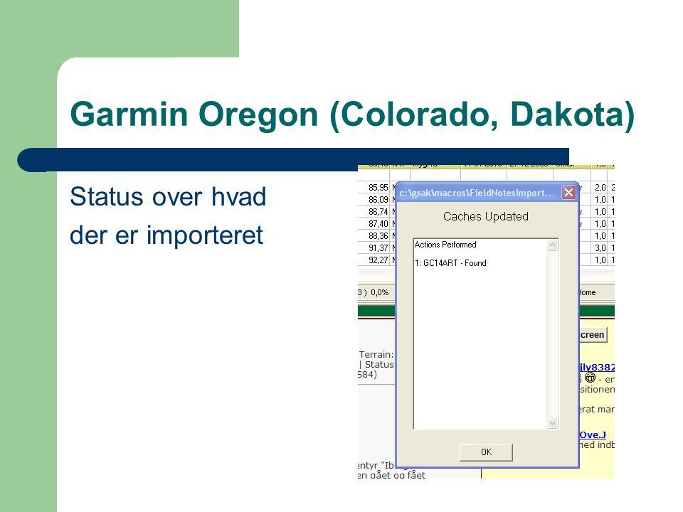 Garmin Oregon (Colorado, Dakota) Status over hvad der er importeret
