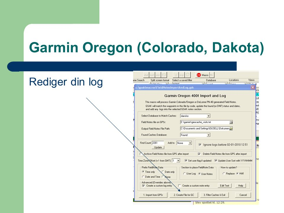 Garmin Oregon (Colorado, Dakota) Rediger din log