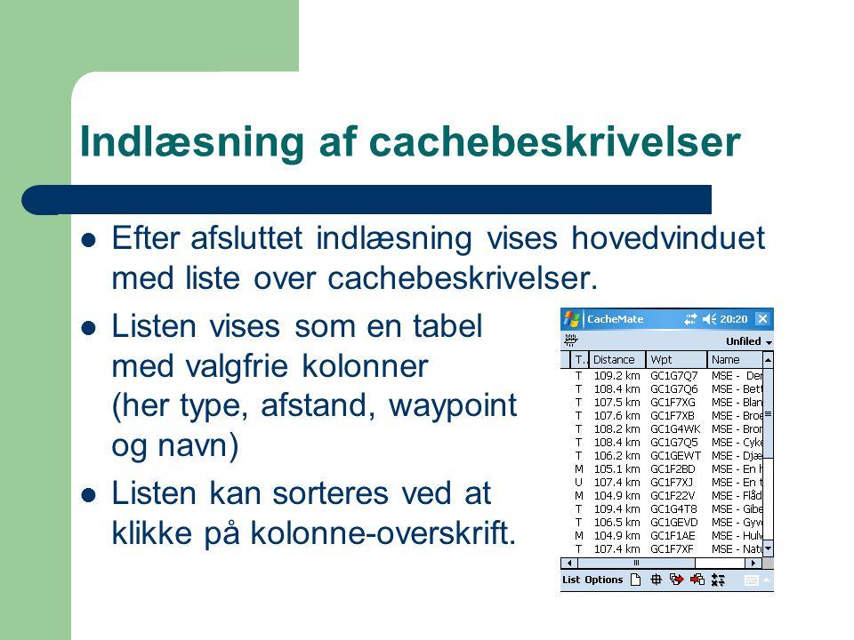 Indlæsning af cachebeskrivelser  Efter afsluttet indlæsning vises hovedvinduet med liste over cachebeskrivelser.