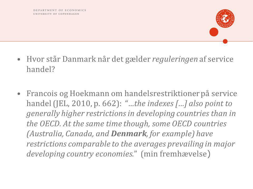 •Hvor står Danmark når det gælder reguleringen af service handel.