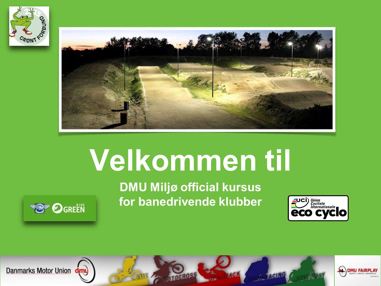 Velkommen til DMU Miljø official kursus for banedrivende klubber