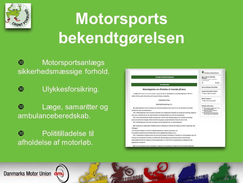 Motorsports bekendtgørelsen  Motorsportsanlægs sikkerhedsmæssige forhold.