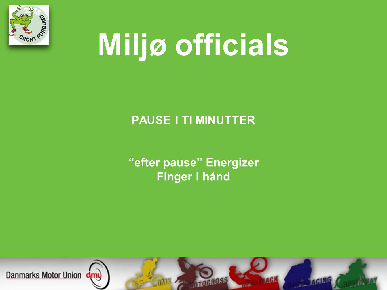 Miljø officials PAUSE I TI MINUTTER efter pause Energizer Finger i hånd