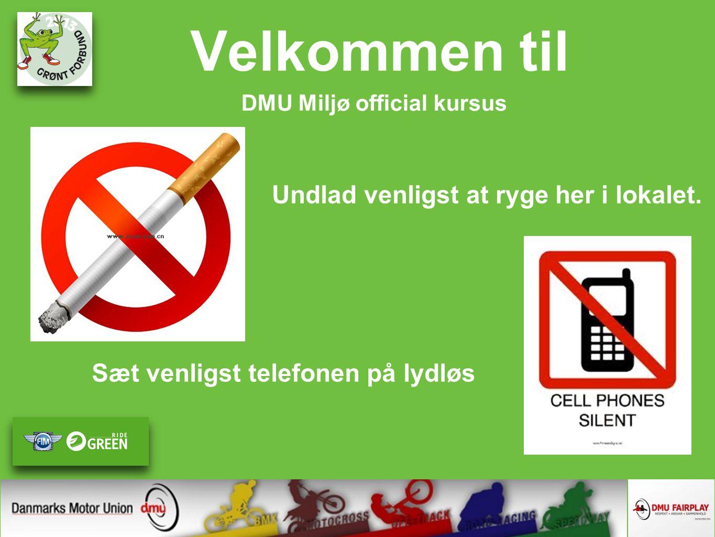 Velkommen til DMU Miljø official kursus Undlad venligst at ryge her i lokalet.