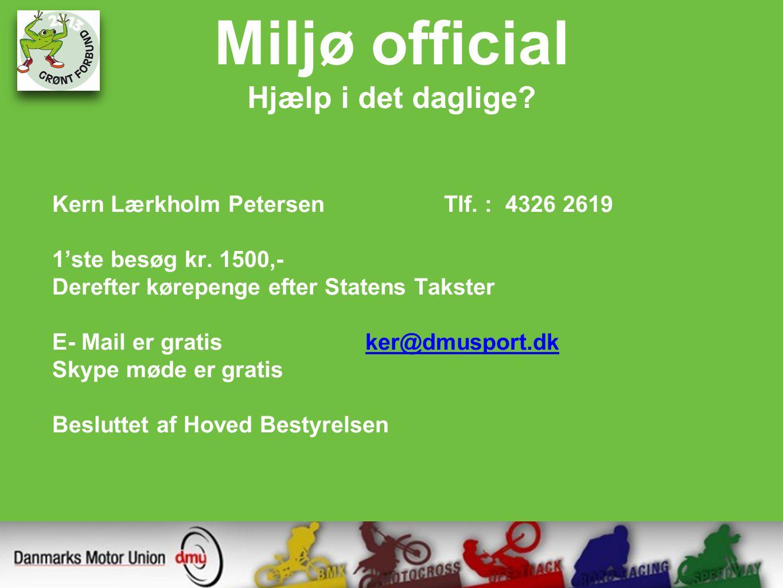 Miljø official Hjælp i det daglige. Kern Lærkholm PetersenTlf.