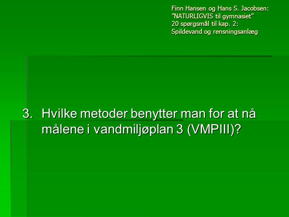 3. Hvilke metoder benytter man for at nå målene i vandmiljøplan 3 (VMPIII).