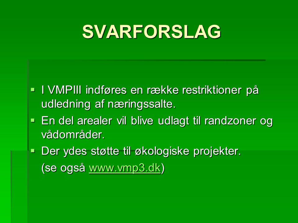 SVARFORSLAG  I VMPIII indføres en række restriktioner på udledning af næringssalte.