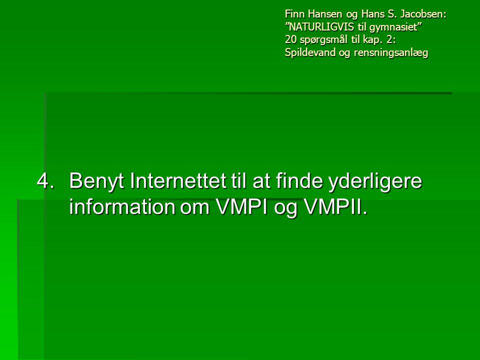 4. Benyt Internettet til at finde yderligere information om VMPI og VMPII.