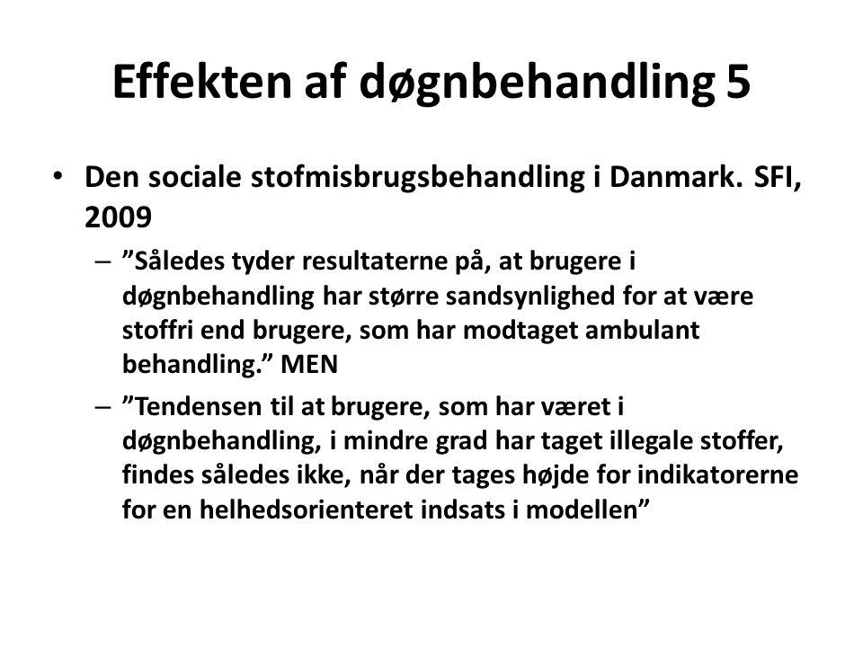 Effekten af døgnbehandling 5 • Den sociale stofmisbrugsbehandling i Danmark.