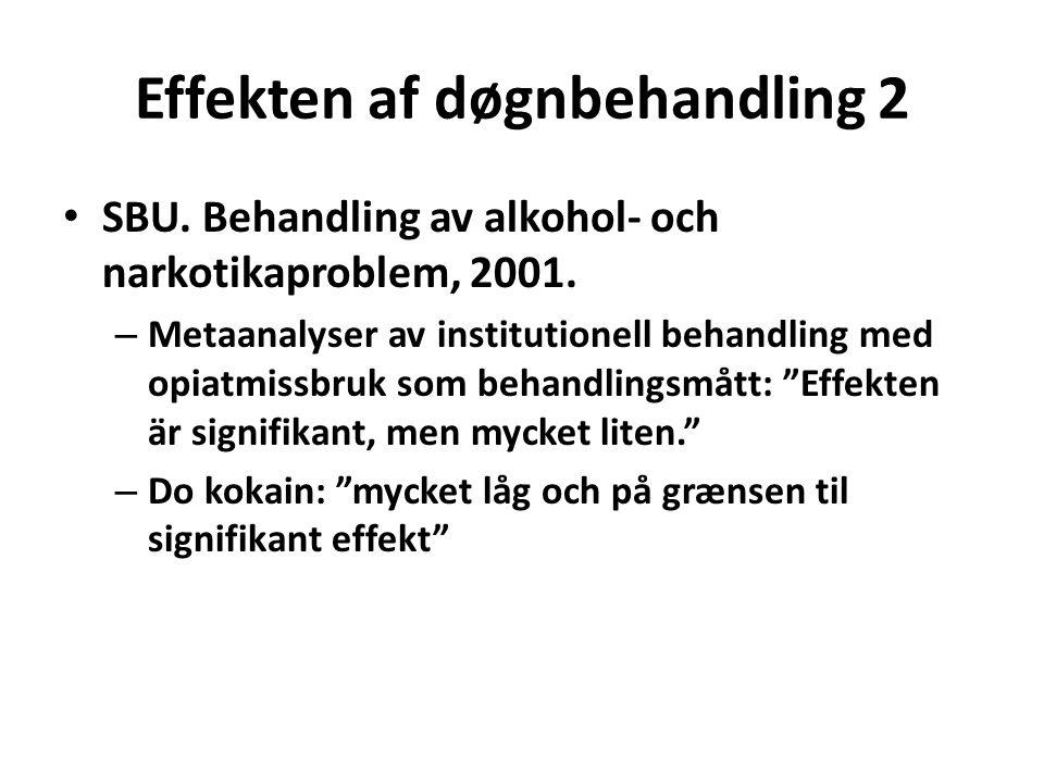 Effekten af døgnbehandling 2 • SBU. Behandling av alkohol- och narkotikaproblem, 2001.