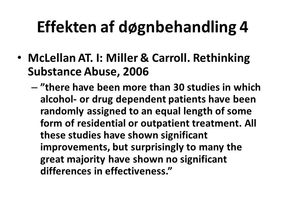 Effekten af døgnbehandling 4 • McLellan AT. I: Miller & Carroll.