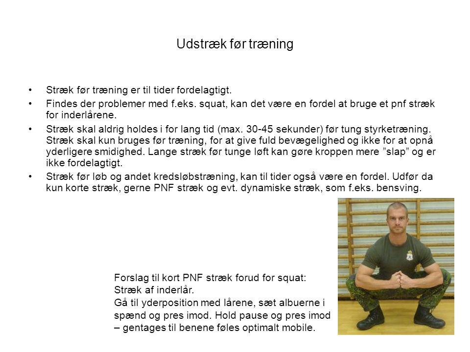 Udstræk før træning •Stræk før træning er til tider fordelagtigt.
