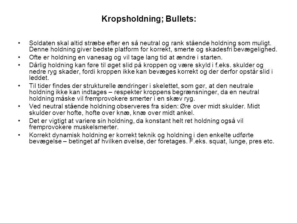 Kropsholdning; Bullets: •Soldaten skal altid stræbe efter en så neutral og rank stående holdning som muligt.