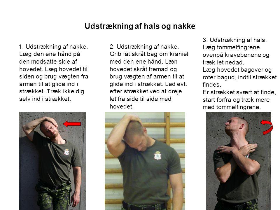 Udstrækning af hals og nakke 1.Udstrækning af nakke.