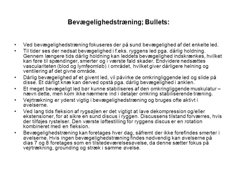 Bevægelighedstræning; Bullets: •Ved bevægelighedstræning fokuseres der på sund bevægelighed af det enkelte led.
