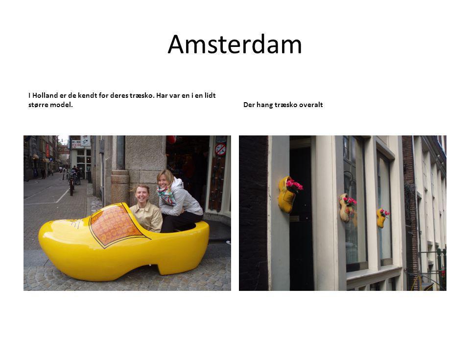 Amsterdam I Holland er de kendt for deres træsko.